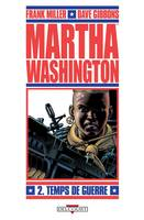 Martha Washington T02, Temps de guerre