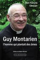 GUY MONTARIEN, L'HOMME QUI PLANTAIT DES AMES