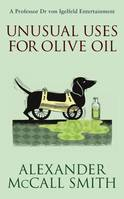 Unusual Uses For Olive Oil, A Von Igelfeld Novel