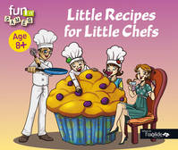 LITTLE RECIPES FOR LITTLE CHEFS, Age 8 +