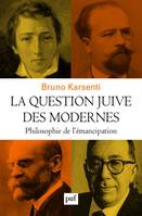 La question juive des modernes, Philosophie de l'émancipation