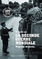 Regards sur la Seconde Guerre mondiale / 100 photos cartes