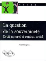 La question de la souveraineté, droit naturel et contrat social