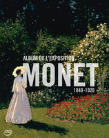 Monet : album de l'exposition - Galeries nationales, Grand Palais