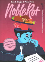 Noblerot issue 13, Sex & Drugs & Pinot Noir
