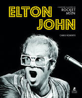 ELTON JOHN - L'HISTOIRE ILLUSTREE DE ROCKET MAN