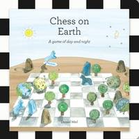 CHESS ON EARTH: A GAME OF DAY AND NIGHT /ANGLAIS