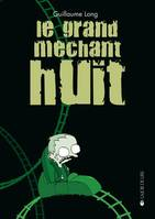 LE GRAND MECHANT HUIT