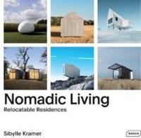 NOMADIC LIVING - RELOCATABLE RESIDENCES