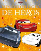 CARS 3 - Mes Coloriages de Héros - Disney Pixar
