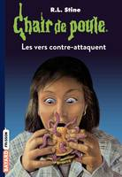 Chair de poule , Tome 40, Les vers contre-attaquent