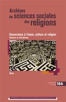 ARCHIVES DE SCIENCES SOCIALES DES RELIGIONS 186 - CONVERSIONS A L'ISLAM, CULTURE ET RELIGION. TENSIO