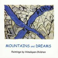 Mountains and dreams, Paintings by himalayan children