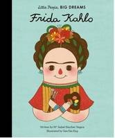 LITTLE PEOPLE BIG DREAMS FRIDA KAHLO /ANGLAIS