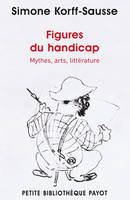 Figures du handicap / mythes, arts, littérature, mythes, arts, littérature