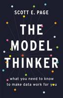 The Model Thinker, What You Need to Know to Make Data Work for You