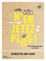 N'en jetez plus / l'art d'accommoder les restes