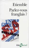 Parlez-vous franglais ?, fol en France, mad in France, la belle France, label France