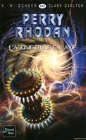 L'agonie d'une galaxie - Perry Rhodan, Cycle Aphilie volume 7