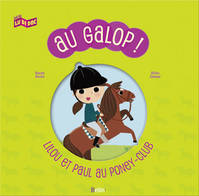 Au galop ! Lilou et Paul au poney-club, Lilou et Paul au poney-club