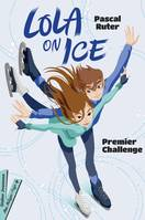 Lola on Ice, tome 1 - Premier challenge