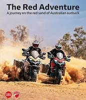 THE RED ADVENTURE: A JOURNEY ON THE RED SAND OF AUSTRALIAN OUTBACK /ANGLAIS/ITALIEN