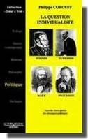 LA QUESTION INDIVIDUALISTE, Stirner, Marx, Durkheim, Proudhon
