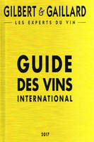 Guide des Vins International Gilbert & Gaillard 2017 (Édition en français)