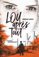 Lou Apres Tout - Tome 1 Le Grand Effondrement - Volume 01