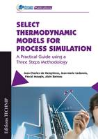 Select thermodynamic models for process simulation, A practical guide using a three steps methodology