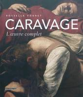 Caravage / l'oeuvre complet, l'oeuvre complet