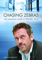 Chasing Zebras, The Unofficial Guide to House, M.D.