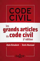 Les grands articles du Code civil. - 2e éd.