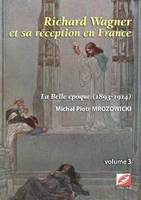 Richard Wagner et sa réception en France, La Belle Époque (1893-1914)