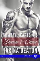 Denise & Chris, Combat hearts #1.5