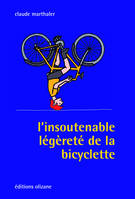 L'INSOUTENABLE LEGERETE DE LA BICYCLETTE