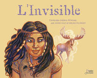L'invisible, Conte des Indiens Mi' Kmaq
