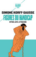 FIGURES DU HANDICAP - MYTHES, ARTS, LITTERATURE