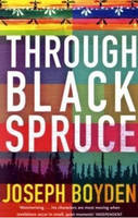 Through Black Spruce, A Novel