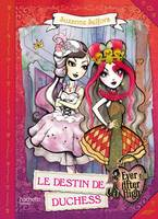 Ever After High - Le Destin de Duchess