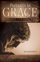 Portraits in Grace, A Cantata for Holy Week