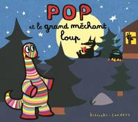 POP ET LE GRAND MECHANT LOUP