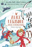 Mission Antarctique - tome 2, Alice Lerisque Super exploratrice