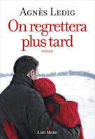 On regrettera plus tard / roman
