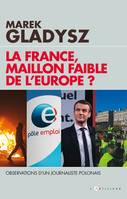 La France, maillon faible de l'Europe ?, Observations d'un journaliste Polonais
