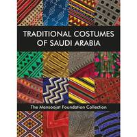 Traditional Costumes of Saudi Arabia /anglais