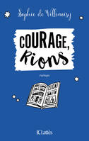 Courage, rions