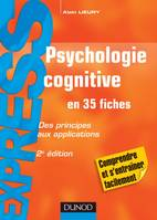 Psychologie cognitive - en 35 fiches - 2e éd - Des principes aux applications, Des principes aux applications