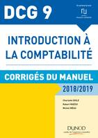 DCG 9 - Introduction à la comptabilité 2018/2019, Corrigés du manuel