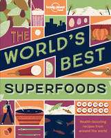 THE WORLD'S BEST SUPERFOODS 1ED -ANGLAIS-